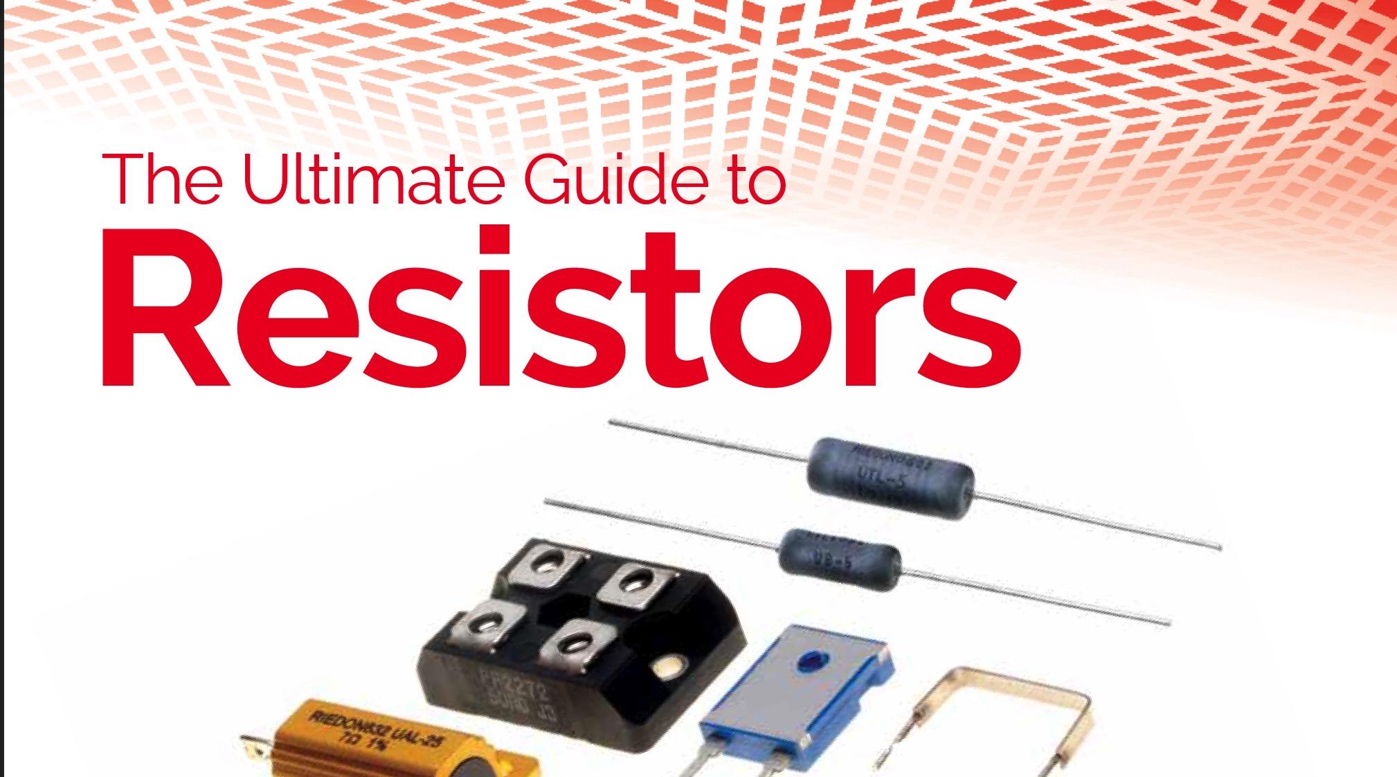 Ultimate Guide to Resistors